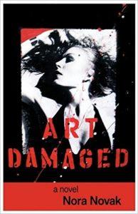 https://www.amazon.com/Art-Damaged-Nora-Novak/dp/1440167443/ref=sr_1_8?ie=UTF8&qid=1499879920&sr=8-8&keywords=art+damaged