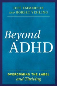 https://www.amazon.com/Beyond-ADHD-Overcoming-Label-Thriving/dp/1442275103/ref=sr_1_1?ie=UTF8&qid=1499879001&sr=8-1&keywords=beyond+adhd
